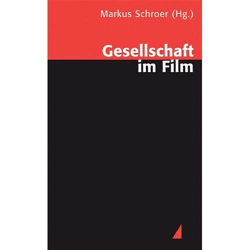 Markus Schroer - Gesellschaft im Film - Preis vom 18.10.2020 04:52:00 h