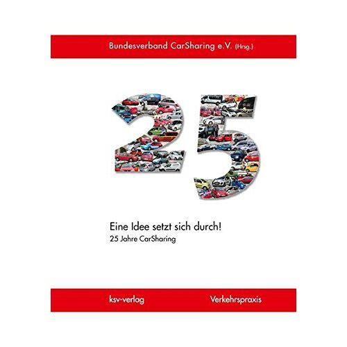 Bundesverband CarSharing e.V. - Eine Idee setzt sich durch!: 25 jahre CarSharing - Preis vom 20.10.2020 04:55:35 h