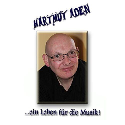 Hartmut Aden - Hartmut Aden ...ein Leben für die Musik! - Preis vom 20.10.2020 04:55:35 h