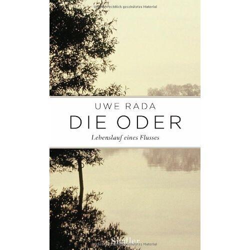 Uwe Rada - Die Oder: Lebenslauf eines Flusses - Preis vom 16.04.2021 04:54:32 h