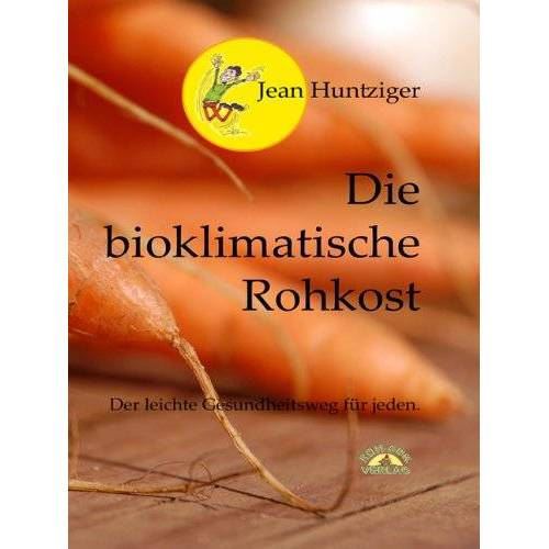 Jean Huntziger - Die bioklimatische Rohkost - Preis vom 17.01.2020 05:59:15 h