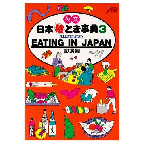 Japan Travel Bureau - Japan in your Pocket! Band 3: Eating in Japan - Preis vom 04.09.2020 04:54:27 h