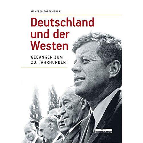Manfred Görtemaker - Deutschland und der Westen - Preis vom 20.10.2020 04:55:35 h