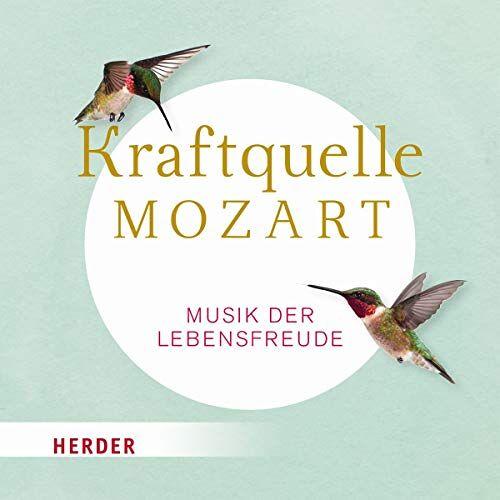 - Kraftquelle Mozart: Musik der Lebensfreude - Preis vom 31.03.2020 04:56:10 h