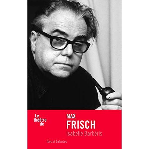 - Le théâtre de Max Frisch (Le théatre de) - Preis vom 01.03.2021 06:00:22 h