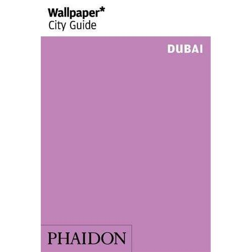 Wallpaper* - Wallpaper* City Guide Dubai (Wallpaper City Guides) - Preis vom 07.03.2021 06:00:26 h