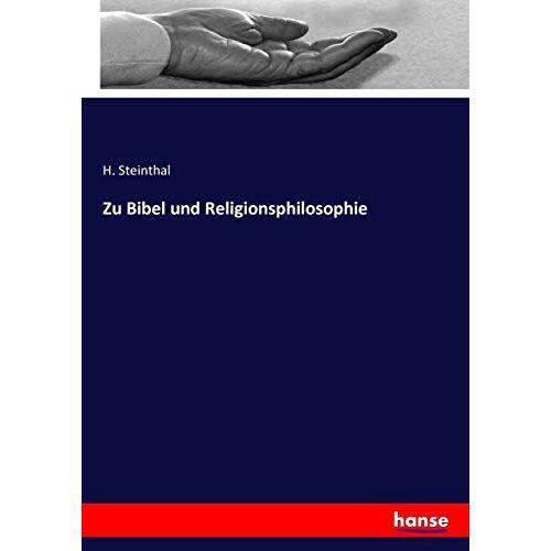 Steinthal, H. Steinthal - Zu Bibel und Religionsphilosophie - Preis vom 10.04.2021 04:53:14 h