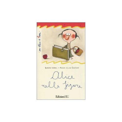 Gianni Rodari, Anna L. Cantone - Alice nelle figure - Preis vom 12.04.2021 04:50:28 h
