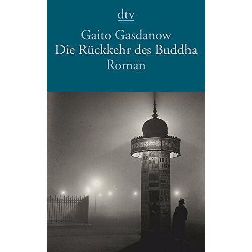 Gaito Gasdanow - Die Rückkehr des Buddha: Roman - Preis vom 18.04.2021 04:52:10 h
