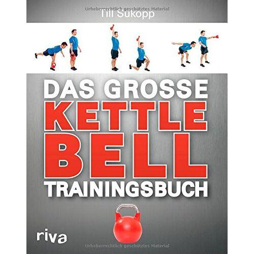 Dr. Till Sukopp - Das große Kettlebell-Trainingsbuch - Preis vom 13.04.2021 04:49:48 h