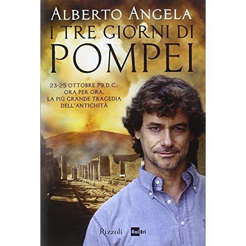 - I tre giorni di Pompei: 23-25 ottobre 79 d. C. Ora per ora, la più grande tragedia dell'antichità - Preis vom 08.05.2021 04:52:27 h