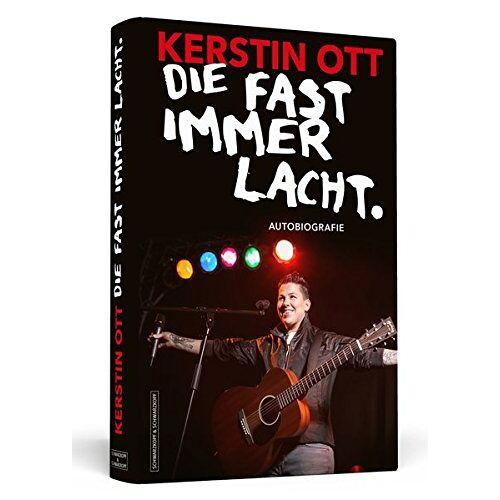 Kerstin Ott - Kerstin Ott: Die fast immer lacht: Autobiografie - Preis vom 16.01.2021 06:04:45 h