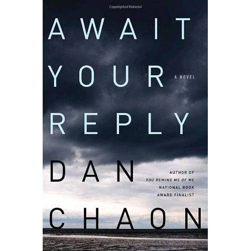 Dan Chaon - Await Your Reply: A Novel - Preis vom 18.04.2021 04:52:10 h