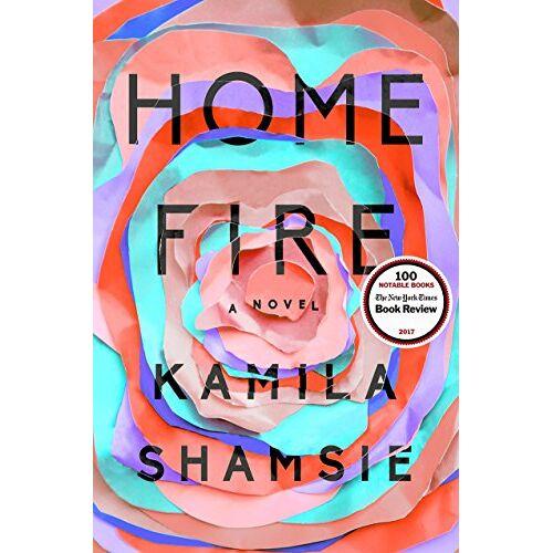 Kamila Shamsie - Home Fire: A Novel - Preis vom 21.10.2020 04:49:09 h