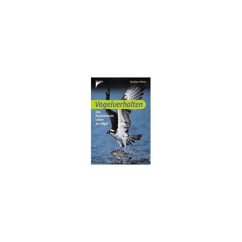 Stephen Moss - Vogelverhalten. Das faszinierende Leben der Vögel - Preis vom 18.10.2020 04:52:00 h