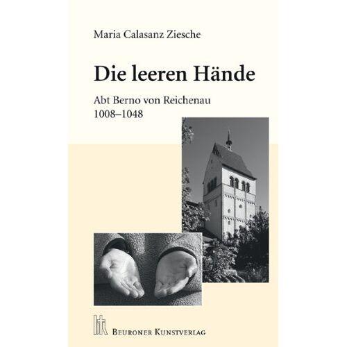 Calasanz Ziesche - Die leeren Hände: Abt Berno von Reichenau - Preis vom 12.04.2021 04:50:28 h