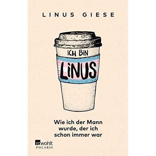 Linus Giese - Ich bin Linus: Wie ich der Mann wurde, der ich schon immer war - Preis vom 23.02.2021 06:05:19 h
