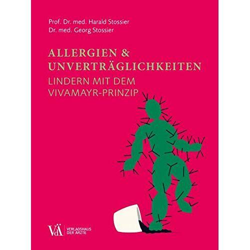 Harald Stossier - Allergien & Unverträglichkeiten: lindern mit dem VIVAMAYR-Prinzip - Preis vom 23.02.2021 06:05:19 h