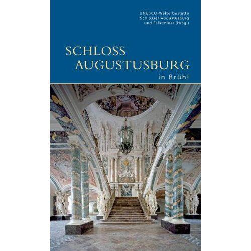 UNESCO-Welterbestätte Schlösser Augustusburg u. Falkenlust in Brühl - Schloss Augustusburg in Brühl - Preis vom 23.02.2021 06:05:19 h