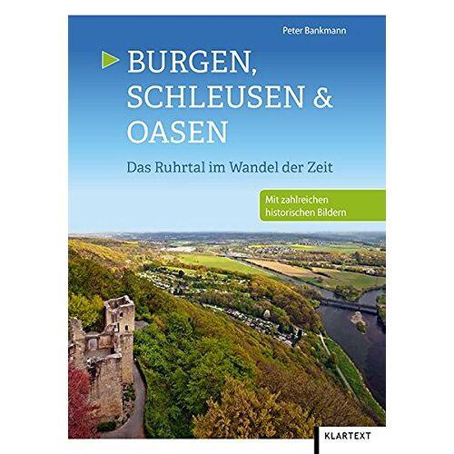 Peter Bankmann - Burgen, Schleusen & Oasen: Das Ruhrtal im Wandel der Zeit - Preis vom 20.10.2020 04:55:35 h