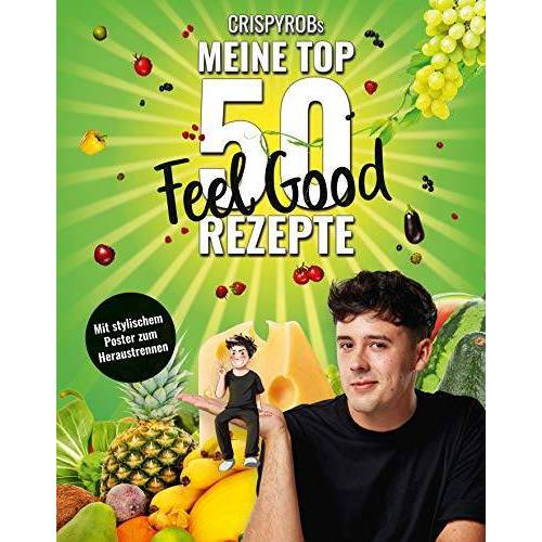 CrispyRob - CrispyRobs meine Top 50 Feel Good Rezepte (Meine-Top-50-Rezepte) - Preis vom 21.10.2020 04:49:09 h