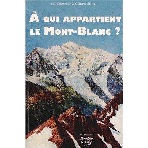 Paul Guichonnet - A qui appartient le Mont-Blanc ? - Preis vom 14.05.2021 04:51:20 h