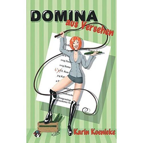 Karin Koenicke - Domina aus Versehen - Preis vom 04.09.2020 04:54:27 h