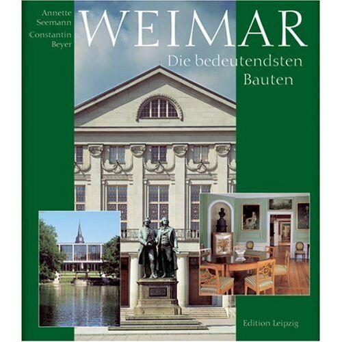 Annette Seemann - Weimar. Die bedeutendsten Bauten - Preis vom 13.05.2021 04:51:36 h