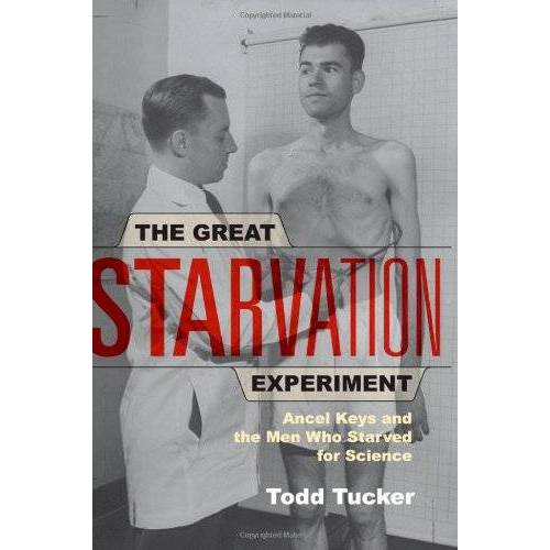 Todd Tucker - The Great Starvation Experiment: Ancel Keys and the Men Who Starved for Science - Preis vom 24.02.2021 06:00:20 h