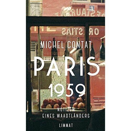 Michel Contat - Paris 1959: Notizen eines Waadtländers - Preis vom 20.10.2020 04:55:35 h