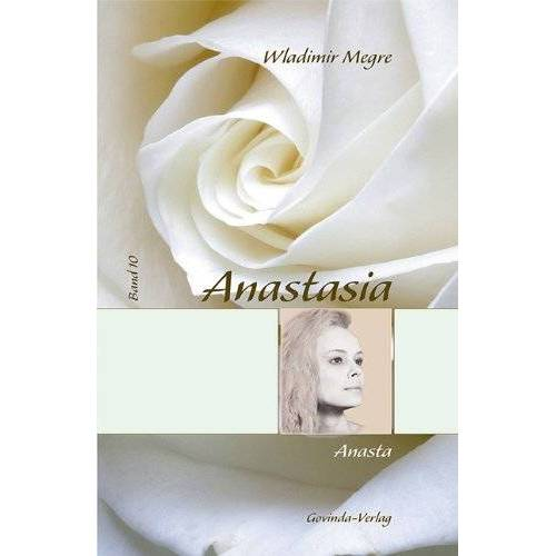 Wladimir Megre - Anastasia / Anasta: Anastasia, Band 10 - Preis vom 25.02.2021 06:08:03 h