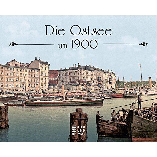 - Die Ostsee um 1900 - Preis vom 10.04.2021 04:53:14 h