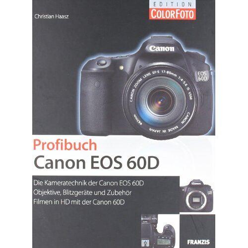 Christian Haasz - Profibuch Canon EOS 60D - Preis vom 13.05.2021 04:51:36 h