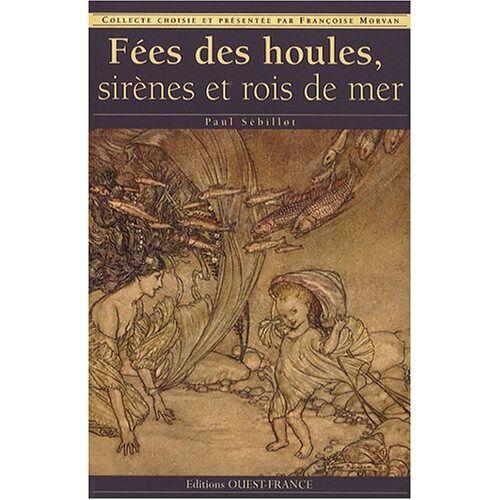 Paul Sébillot - Fées des houles, sirènes et rois de mer - Preis vom 20.10.2020 04:55:35 h