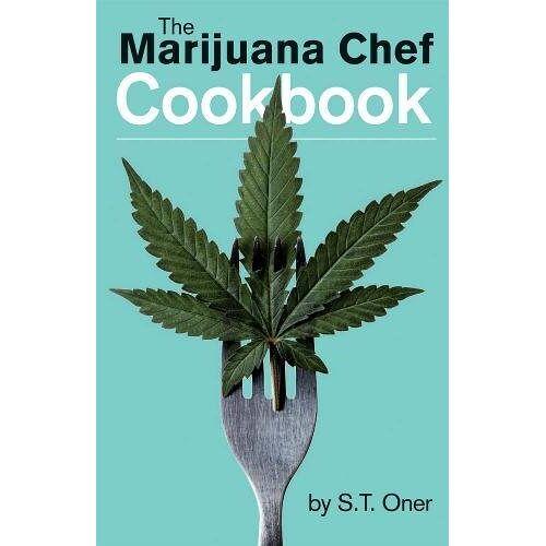 Oner, S. T. - The Marijuana Chef Cookbook - Preis vom 21.10.2020 04:49:09 h