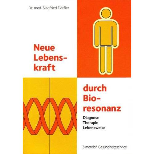 Siegfried Dörfler - Neue Lebenskraft durch Bioresonanz: Diagnose, Therapie, Lebensweise - Preis vom 10.05.2021 04:48:42 h