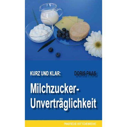 Doris Paas - Kurz und klar: Milchzucker-Unverträglichkeit - Preis vom 07.05.2021 04:52:30 h