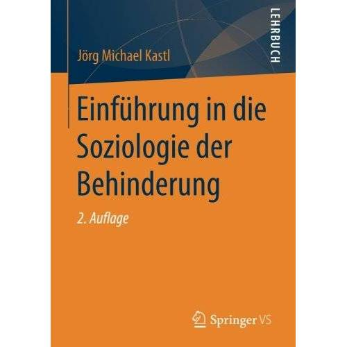 Kastl, Jörg Michael - Einführung in die Soziologie der Behinderung - Preis vom 13.05.2021 04:51:36 h