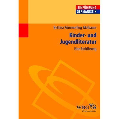 Bettina Kümmerling-Meibauer - Kinder- und Jugendliteratur: Eine Einführung - Preis vom 15.05.2021 04:43:31 h