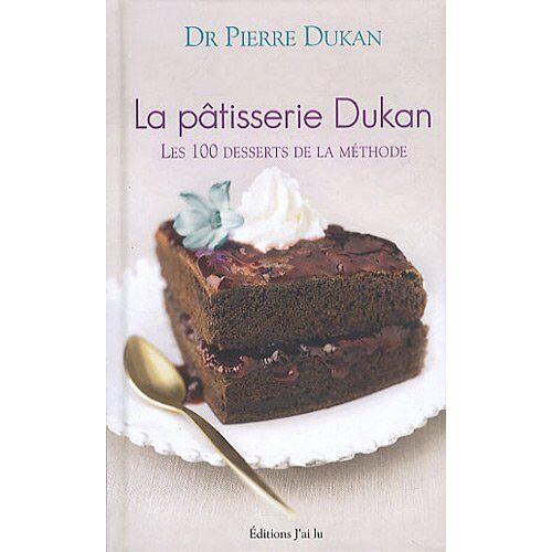 Pierre Dukan - La pâtisserie Dukan - Preis vom 06.05.2021 04:54:26 h