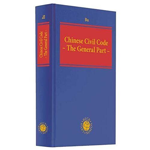 Yuanshi Bu - Chinese Civil Code - The General Part - - Preis vom 21.10.2020 04:49:09 h