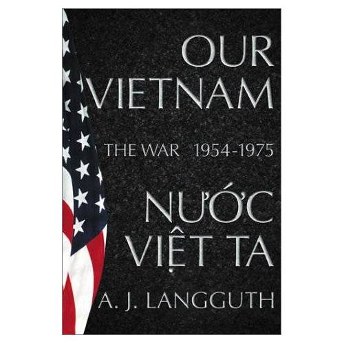A.J. Langguth - Our Vietnam: The War 1954-1975: A History of the War 1954-1975 - Preis vom 16.04.2021 04:54:32 h
