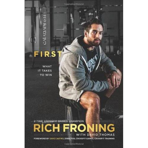Rich Froning - First: What It Takes to Win - Preis vom 07.05.2021 04:52:30 h