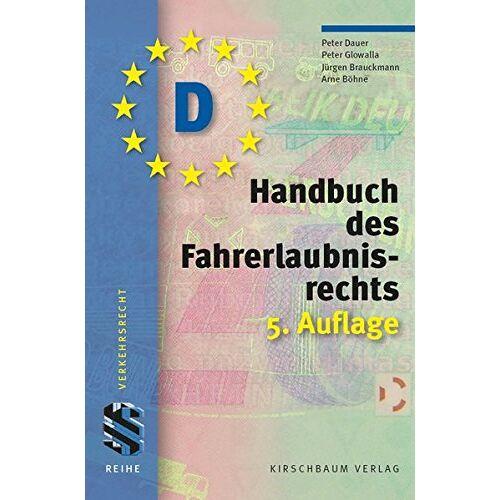 Peter Dauer - Handbuch des Fahrerlaubnisrechts - Preis vom 09.04.2021 04:50:04 h