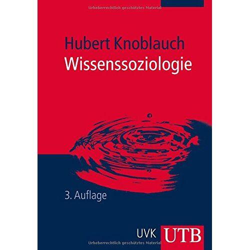 Hubert Knoblauch - Wissenssoziologie - Preis vom 09.05.2021 04:52:39 h