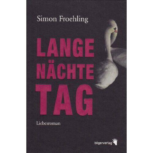 Simon Froehling - Lange Nächte Tag: Liebesroman - Preis vom 05.03.2021 05:56:49 h