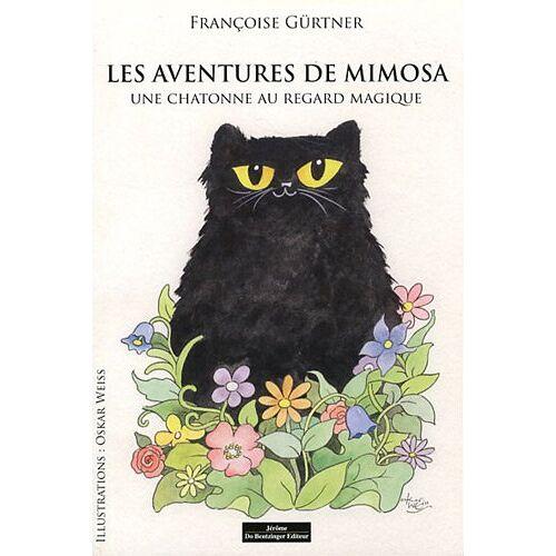 Françoise Gürtner - LES AVENTURES DE MIMOSA - Preis vom 06.04.2021 04:49:59 h