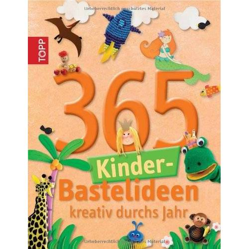 - 365 Kinder-Bastelideen: Kreativ durchs Jahr - Preis vom 17.10.2020 04:55:46 h