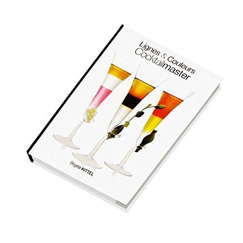 Brigitte Kittel - Lignes & Couleurs Cocktailmaster - Preis vom 23.02.2021 06:05:19 h