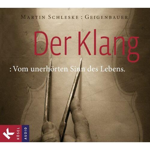 Martin Schleske - Der Klang: Vom unerhörten Sinn des Lebens - Preis vom 01.03.2021 06:00:22 h